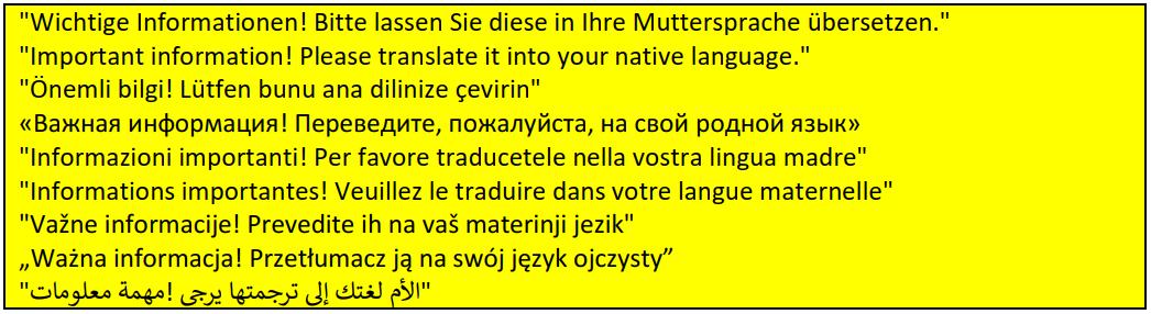 Wichtige Informationen! Bitte lassen Sie diese in Ihre Muttersprache übersetzen.